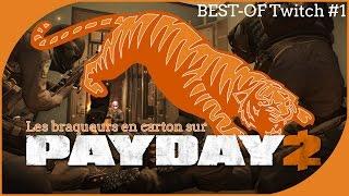 [Best Of Twitch] Les braqueurs en carton sur Payday 2