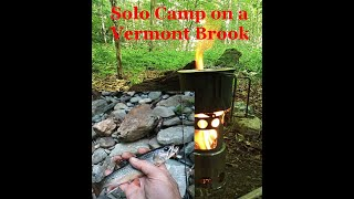 Solo Camping in the Green Mountains. Brook Trout, campfire.