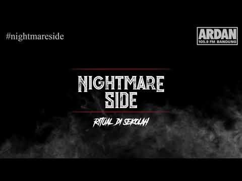 Ritual di Sekolah [NIGHTMARE SIDE OFFICIAL] - ARDAN RADIO