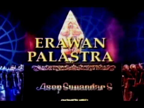Wayang Golek - ERAWAN PALASTRA (Full Video) - Asep Sunandar Sunarya