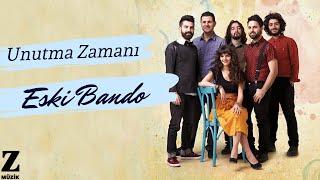 Eski Bando - Unutma Zamanı [ Renkli Şeyler 2014 © Z Müzik ]