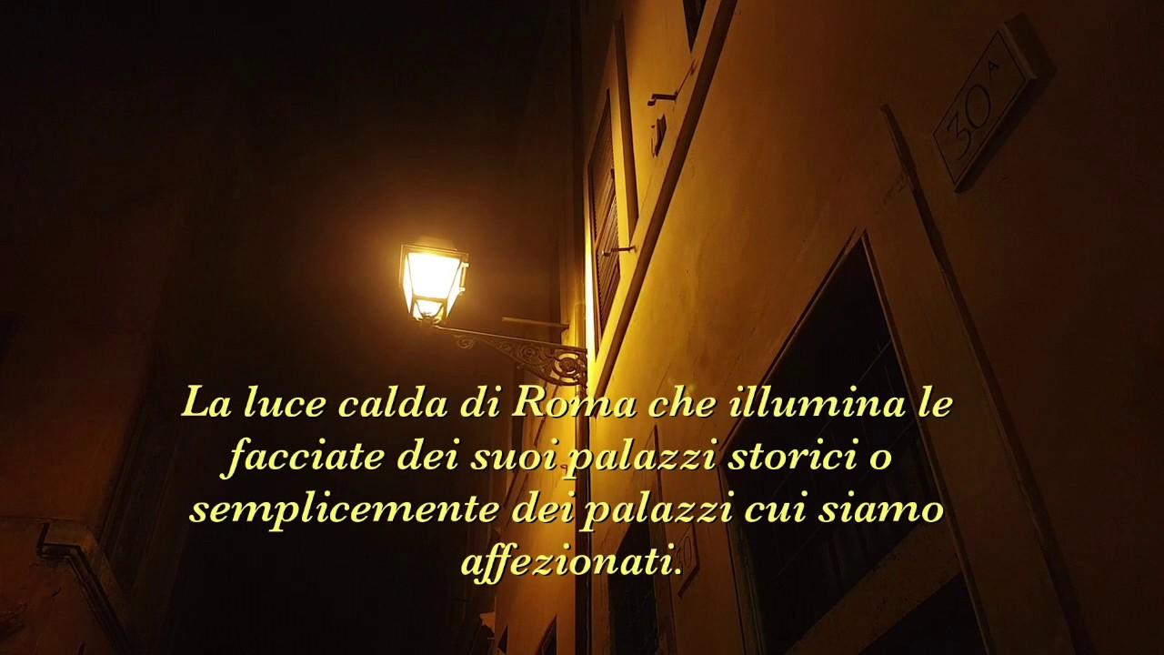 Illuminazione stradale roma luci biancastre nascondono palazzi