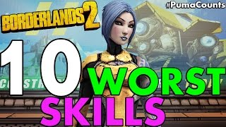 top 10 worst skills in borderlands 2 pumacounts