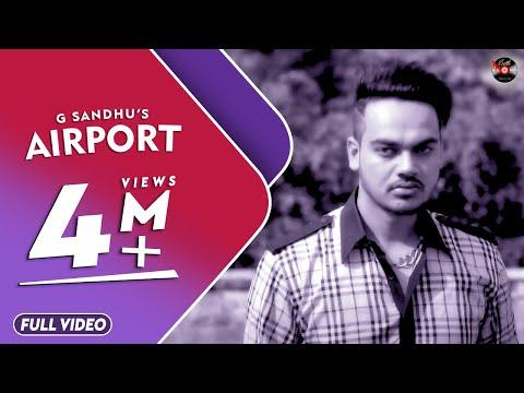 AIRPORT (FULL VIDEO) || G SANDHU ||  BATTH RECORDS
