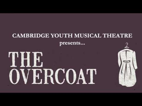 The Overcoat (Cambridge Youth Musical Theatre)