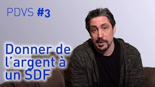 Donner de l'argent à un SDF ? - PDVS #3