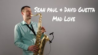 Sean Paul, David Guetta - Mad Love [Saxophone Cover] by Juozas Kuraitis Video