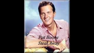 Pat Boone - Steal Away