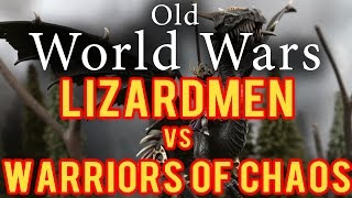 Warriors of Chaos vs Lizardmen Warhammer Fantasy Battle Report - Old World Wars Ep 65