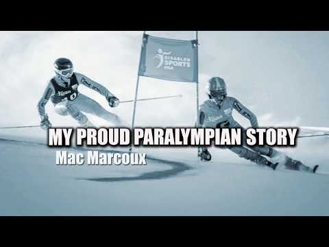 Mac Marcoux: My Proud Paralympian Story