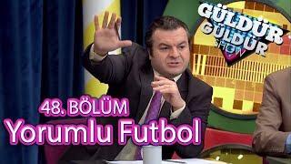 Güldür Güldür Show 48. Bölüm - Şevket Hoca Yorumlu Futbol