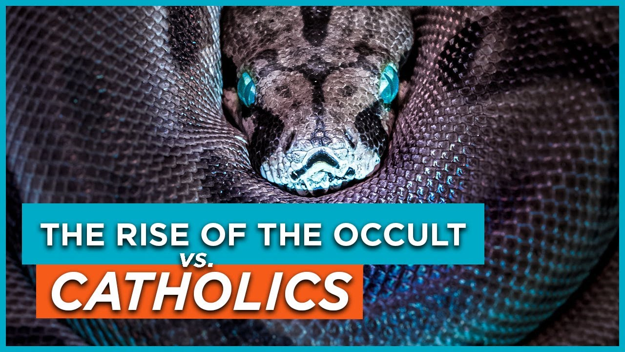 The Rise of the Occult vs Catholics