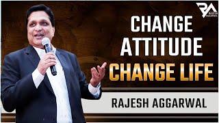 Change Attitude Change Life_By Rajesh Aggarwal | Full Video 2016