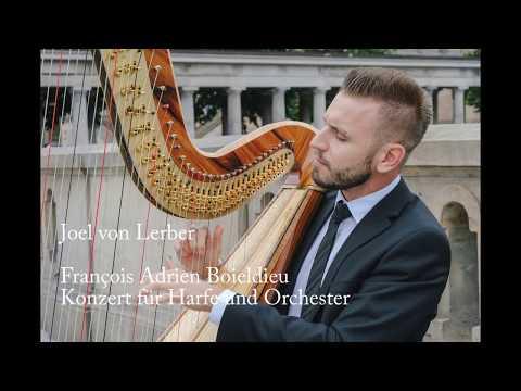 François Adrien Boieldieu - Concerto For Harp And Orchestra - Joel Von Lerber