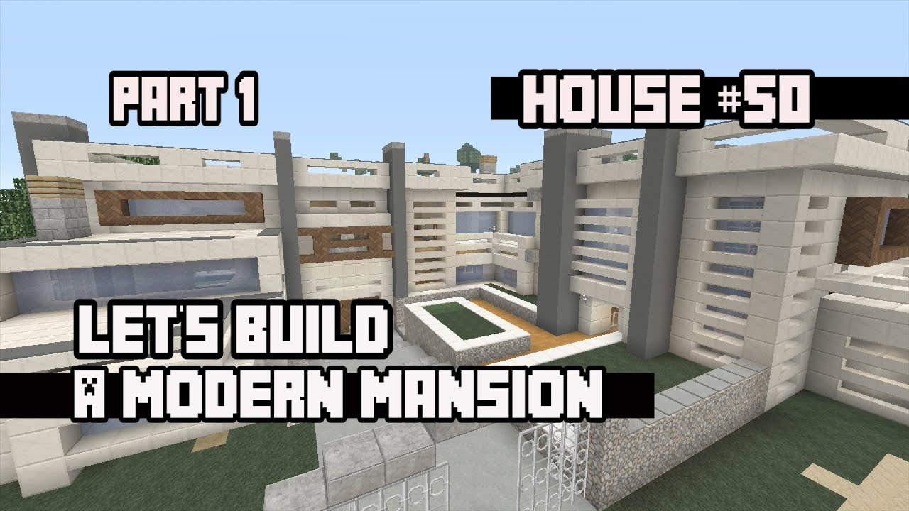 Minecraft let 39 s build a modern mansion part 1 house 50 for Modern house 6 part 10