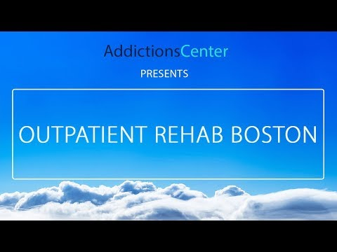 Outpatient Rehab Boston - 24/7 Helpline Call 1(800) 615-1067