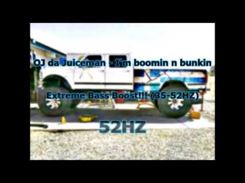 OJ da Juiceman - I'm boomin n bunkin Extreme Bass Boost