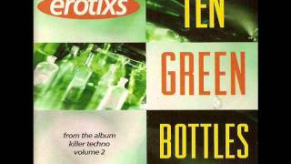 """Ten Green Bottles [Recycled Mix]"" - Erotixs.wmv"