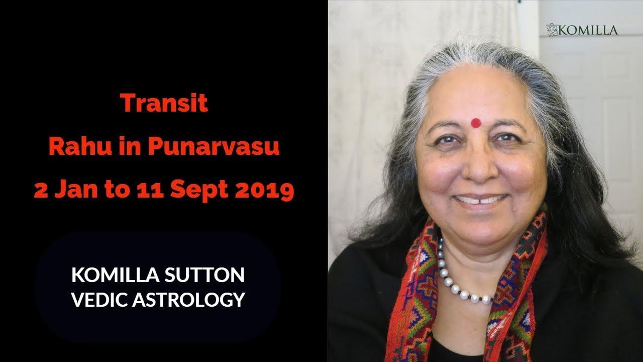 Repeat Transit Rahu in Punarvasu: Komilla Sutton Vedic