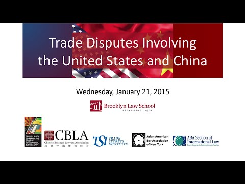 Trade Disputes Involving the United States and China: CLE Program and Reception Part 1