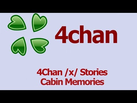 4Chan Scary Stories :: Cabin Memories