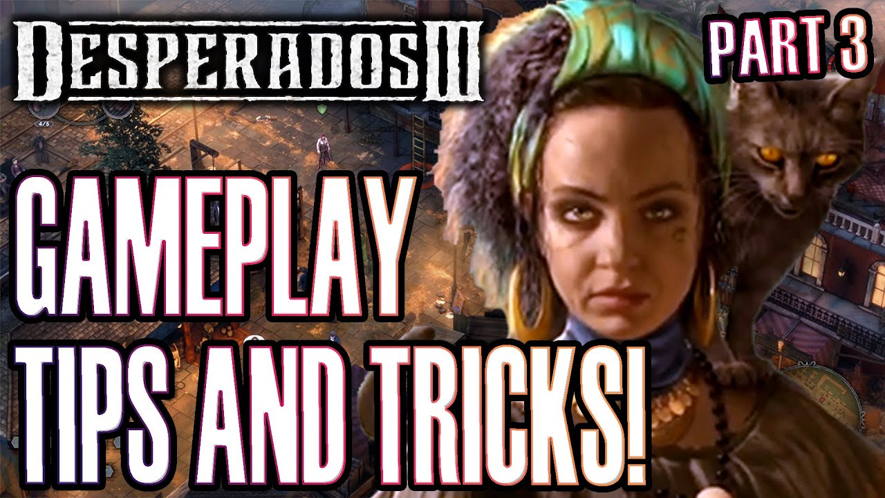 Desperados Iii Gameplay Tips And Tricks Part 3 Youtube