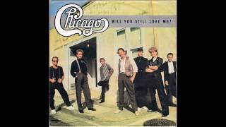 Chicago - Will You Still Love Me? (1986 LP Version) HQ