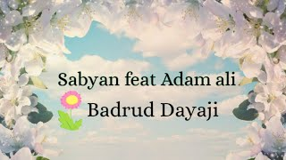 Download Sabyan feat Adam ali # Badrud Dayaji(lirik)