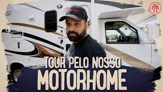 TOUR PELO NOSSO NOVO MOTORHOME