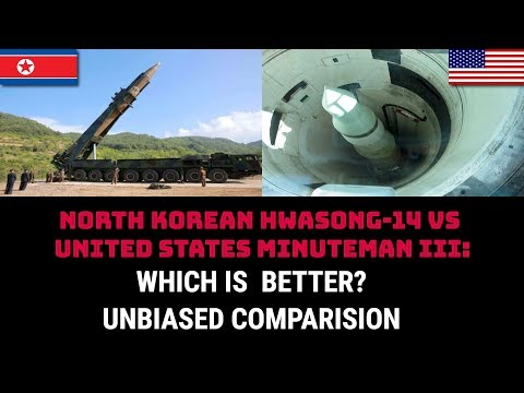 NORTH KOREAN HWASONG-14 VS  UNITED STATES MINUTEMAN III: WHICH IS  BETTER?