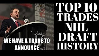 TOP 10 NHL TRADES IN NHL DRAFT HISTORY