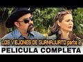 🎬 Los Viejones De Guanajuato 2 Contra El Crimen Organizado PELICULA COMPLETA ©2017 HUIZAR TV
