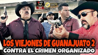 🎬 Los Viejones De Guanajuato 2 Contra El Crimen Organizado PELICULA COMPLETA ©2019 HUIZAR TV