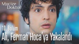 Ali, Ferman Hocaya yakalandı - Mucize Doktor 10. Bölüm