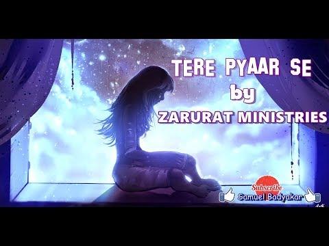 tere payaar se lyrics ZARURAT MINISTRIES YABESH NAG