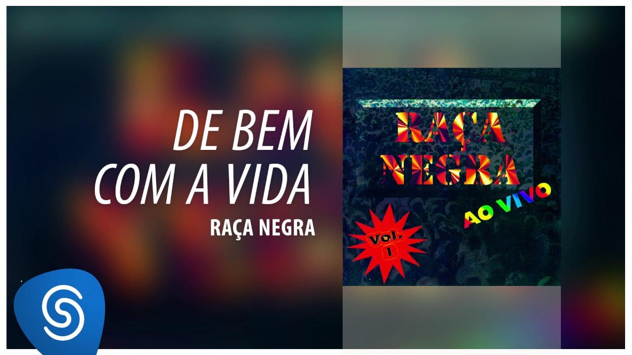 Raça Negra - De Bem Com a Vida (Raça Negra Ao Vivo, Vol. 1)