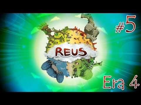 Reus Era 4 - #5 - Not Enough Hands