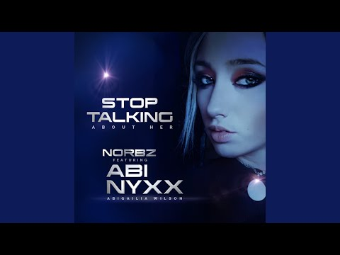 STOP TALKING (About Her)