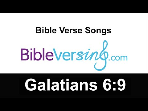 Bible Verse Song -Galatians 6:9 - Let us not become weary