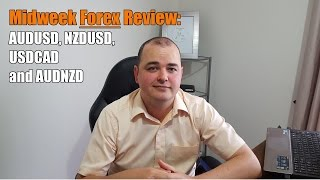 Midweek Forex Review - AUDUSD, NZDUSD, USDCAD and AUDNZD