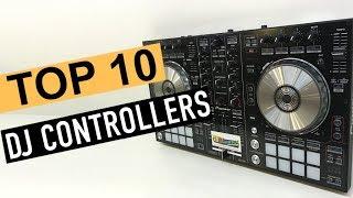 BEST 10: Dj Controllers 2018
