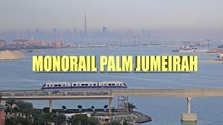 Monorail Palm Jumeirah, Atlantis - Dubai 2016 4K