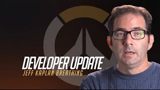 Developer Update | Jeff Kaplan Breathing | Overwatch