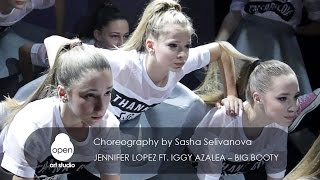 Jennifer Lopez ft. Iggy Azalea - Big Booty Сhoreography by Sasha Selivanova - Open Art Studio