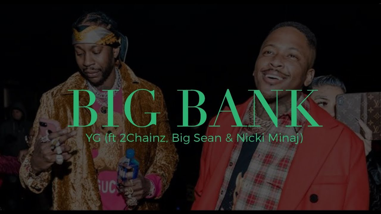 YG- Big Banks (ft 2Chainz, Big Sean & Nicki Minaj) ( Lyrics Video)