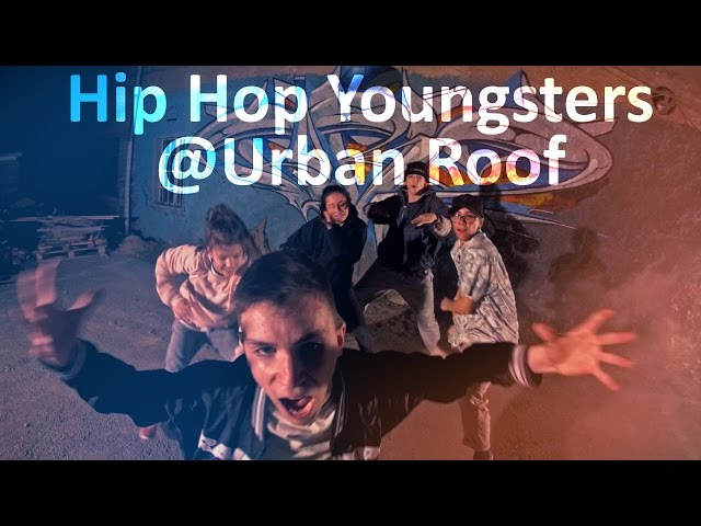 Hip Hop Youngsters @Urban Roof