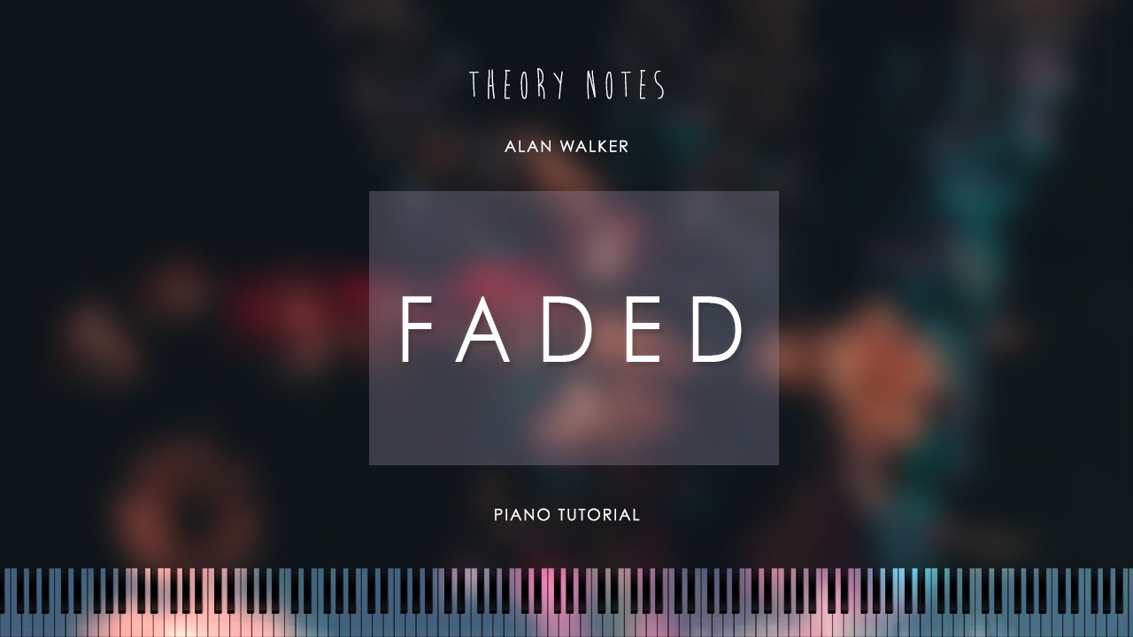 How to Play Alan Walker - Faded | Thoery Notes Piano Tutorial