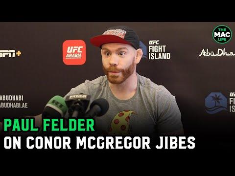 Paul Felder reveals why Conor McGregor calls him German; Says he isn't fighting Nate Diaz