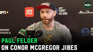 Paul Felder reveals why Conor McGregor calls him German; Says he isn't fighting Nate Diaz