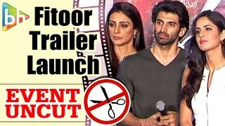 Fitoor OFFICIAL Trailer Launch   Aditya Roy Kapur   Katrina Kaif   Tabu   Event Uncut